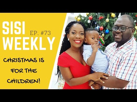 LIFE IN LAGOS :SISI WEEKLY EP. #73 : CHRISTMAS IS FOR THE KIDS