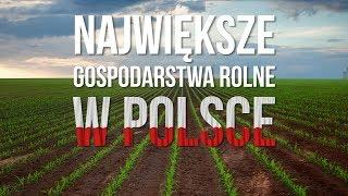 Największe gospodarstwa rolne w Polsce [Matheo780]