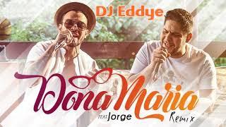 Baixar DJ Eddye, Thiago Brava feat. Jorge - Dona Maria (Remix)