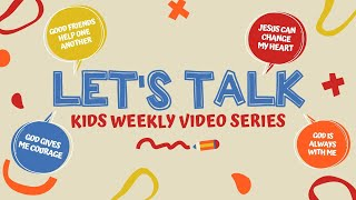 BethelKids | Let's Talk Series - God Gives Me Courage | Week 4