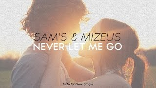 Baixar Sam's x Mizeus - Never Let Me Go (Official Single)