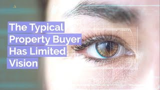 The Typical Property Buyer Has Limited Vision