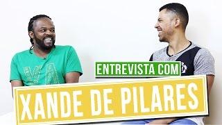 Baixar ENTREVISTA COM XANDE DE PILARES