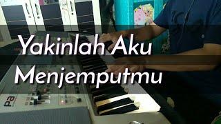 Download Lagu KANGEN BAND - YAKINLAH AKU MENJEMPUTMU - Piano Cover MP3