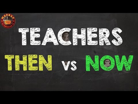 Teachers Then vs Now | Madras Meter