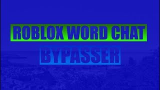 ROBLOX WORD CHAT BYPASSER [CRACKED] // UNPATCHABLE