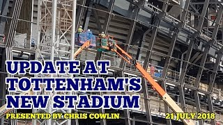 UPDATE AT TOTTENHAM'S NEW STADIUM: 15 Days to Test Event, 8 Weeks to Liverpool Match: 21 July 2018