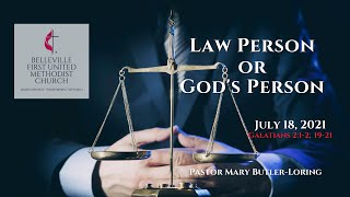 Sunday Service - July 18, 2021 - Law Person or God's Person - Pastor Mary Butler-Loring