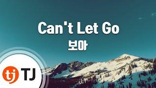 Can't Let Go_BOA 보아_TJ노래방 (Karaoke/lyrics/romanization/KOREAN)