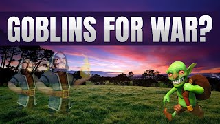 NO WIZARD WIZARDRY! GOBLINS FOR WAR ATTACK :D