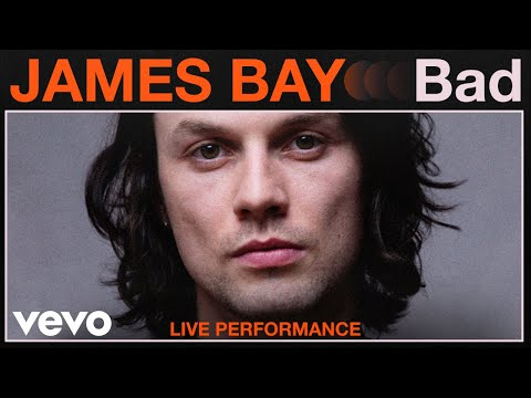 James Bay - Bad Live Performance | Vevo
