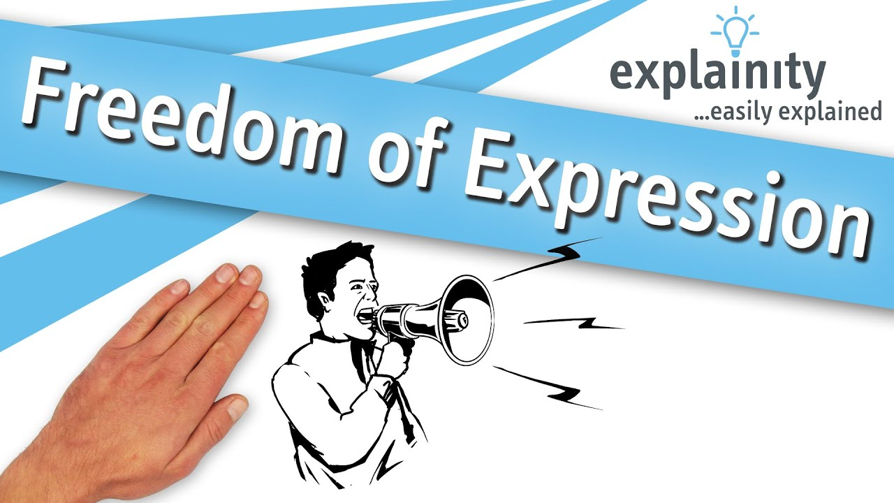 Freedom Of Expression Explained Explainity Explainer Video Youtube