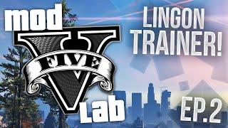 GTA V PC: Mod Lab - LinGon Trainer! - Episode 2! (HD)