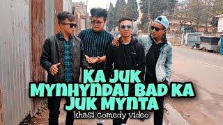 Ka juk Mynhyndai_Bad juk Mynta||Khasi comedy video||Bad Kynmaw ban subscribed ia ka channel