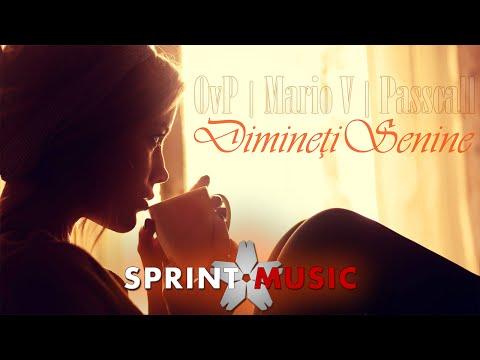 OvP feat. Mario V & Passcall - Dimineti Senine | Single Oficial