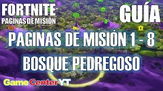 MISSION PAGE GUIDE 1 - 8 OF BOSQUE PEDREGOSO Fortnite Save the World