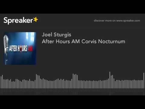 After Hours AM Corvis Nocturnum