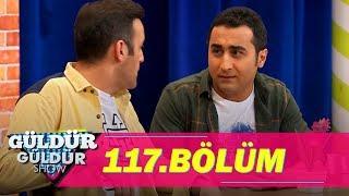 Güldür Güldür Show 117.Bölüm (Tek Parça Full HD)