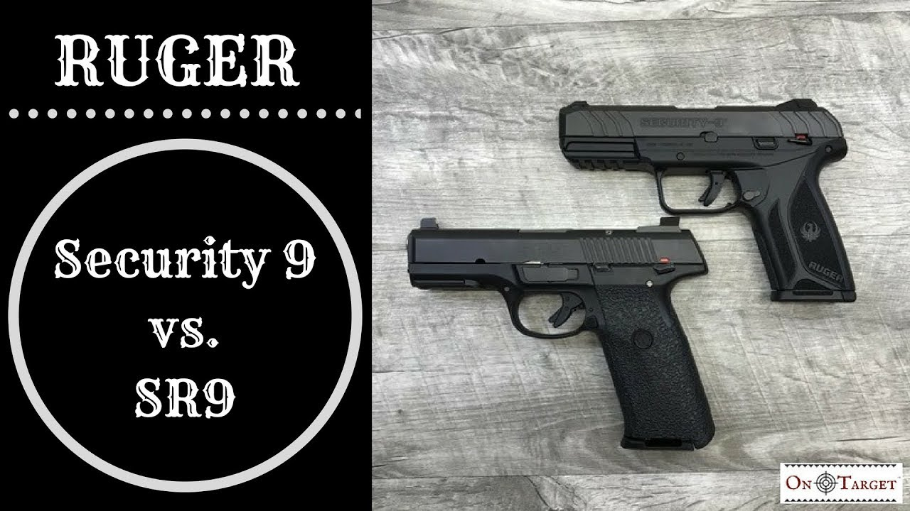 RUGER SECURITY 9 VS RUGER SR9