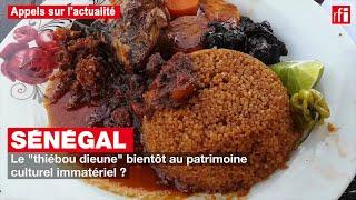 Sénégal : le thiébou dieune bientôt au patrimoine culturel immatériel ?