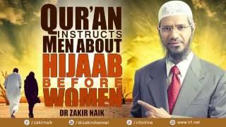 QUR'AN INSTRUCTS MEN ABOUT HIJAAB BEFORE WOMEN - DR ZAKIR NAIK