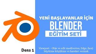 Blender -Viewport, obje mode, edit mod - Blender eğitim serisi Ders 1