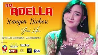 Download YENI INKA - KANGEN NICKERI [OM. ADELLA LIVE PUNGGING MOJOKERTO]