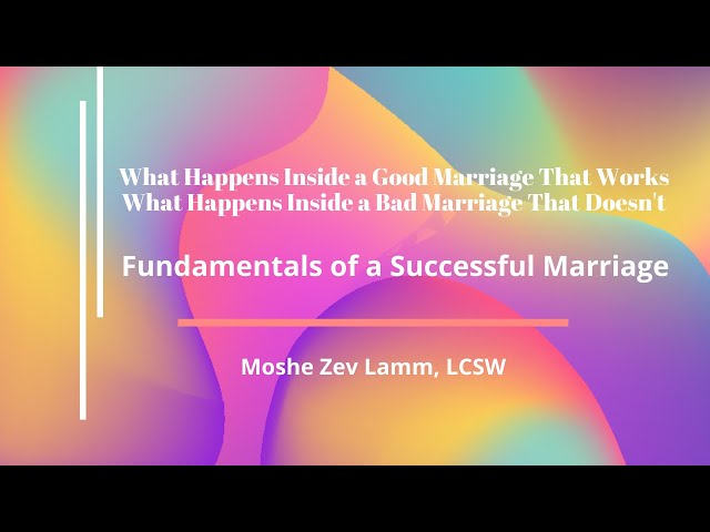 Whats Inside a Good Marriage, Whats Inside A Bad Marriage - Moshe Zev Lamm, LCSW