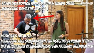 MUSICIAN'S LIFE #771 | ANDRE DINUTH & WANDA OMAR NGEJAMM ROMANTIS BERDUA