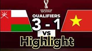 ไฮไลท์ฟุตบอล (เต็ม) | โอมาน 3-1 เวียดนาม | ฟุตบอลโลกโซนเอเชีย นัด4