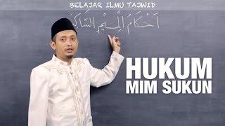 Belajar Tajwid (12): Hukum Mim Sukun - Ustadz Ulin Nuha al-Hafidz