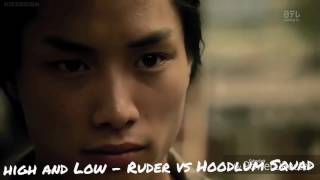 High and Low - Ruder vs Hoodlum Squad