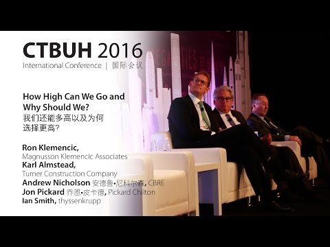 "CTBUH 2016 China Conference - Panel, ""How High Can We Go and Why Should We?"""