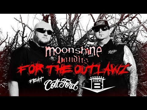 Moonshine Bandits - For The Outlawz featuring Colt Ford & Big B (from Whiskey & Women)