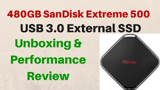 SanDisk Extreme 500 - 480GB SSD - Unboxing - Overview - Performance Review