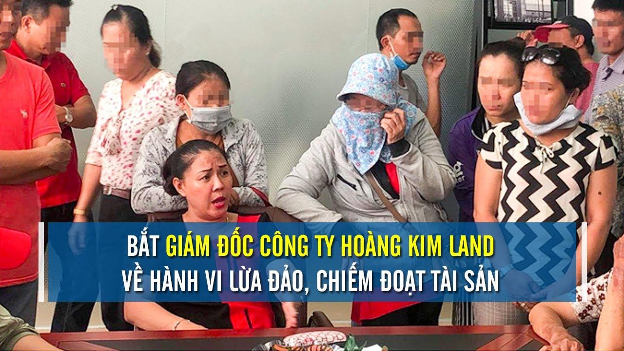 Bắt tạm giam nữ giám đốc Công ty Hoàng Kim Land lừa đảo | CAFELAND