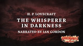 """The Whisperer in Darkness"" by H. P. Lovecraft (By HorrorBabble)"