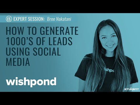 How To Generate Thousands Of Leads Using Social Media – Bree Nakatani – Expert Session
