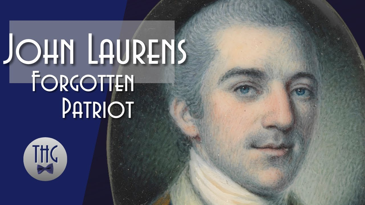 John Laurens: Forgotten Patriot of the American Revolution