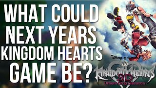 What Could Next Years Kingdom Hearts Game Be?