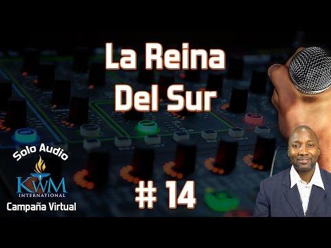 14. La Reina del Sur - CAMPAÑA VIRTUAL SOLO AUDIO - KIRK WATSON
