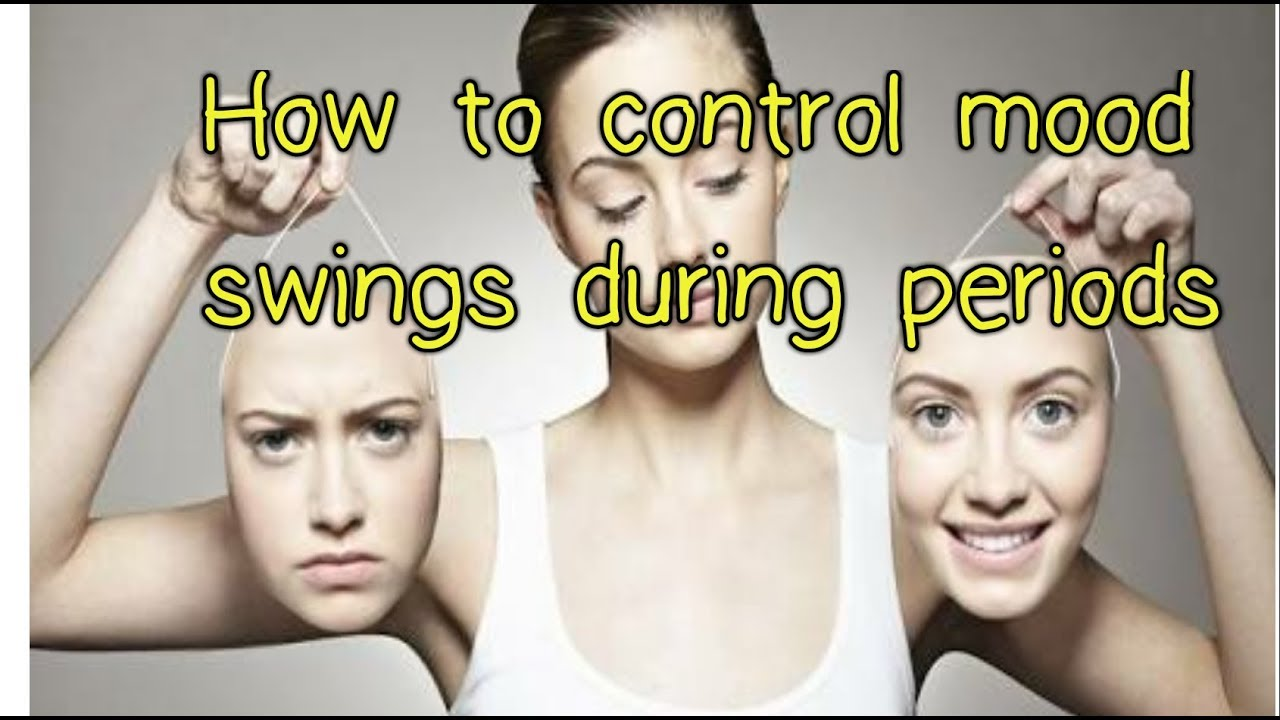 How To Control Mood Swings During Period