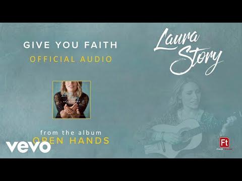 Laura Story - Give You Faith (Audio)