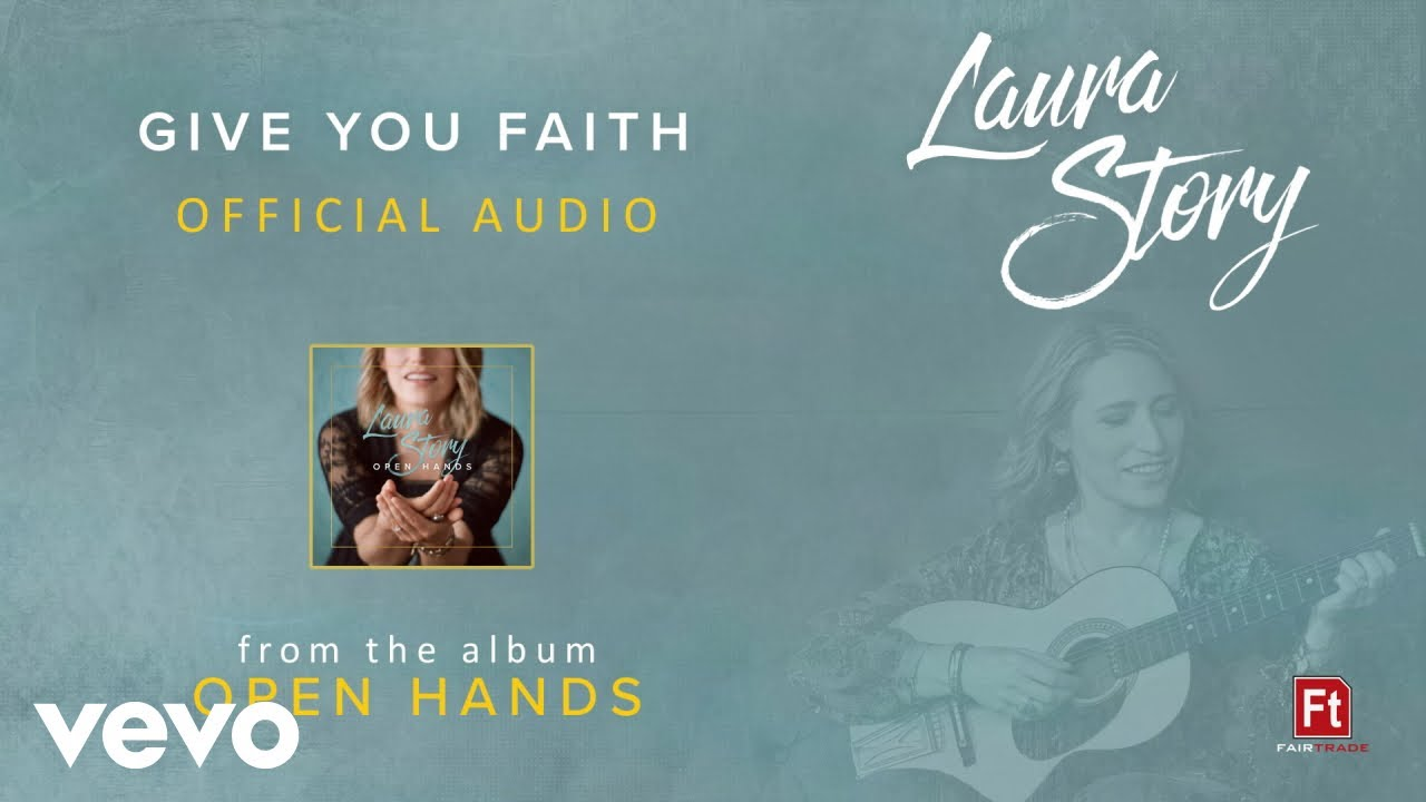 Laura Story - Give You Faith (Audio)