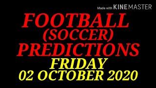 FOOTBALL PREDICTIONS SOCCER PREDICTIONS TODAY 02 10 2020