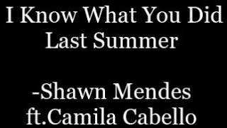 Shawn Mendes Ft.Camila Cabello - I Know What You Did Last Summer (lyrics)