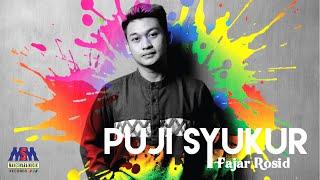 Fajar Rosid - Puji Syukur [Official Music Video]
