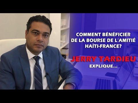 Comment bénéficier de la Bourse de l'amitié Haïti-France - Jerry Tardieu explique