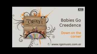 Babies Go Creedence - Down on the corner