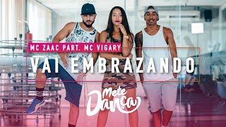 Mc Zaac Part. Mc Vigary Vai Embrazando - Coreografia Mete Dan a.mp3